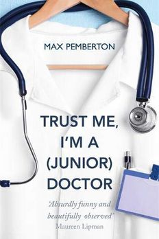 Trust Me, I'm aDoctor book cover