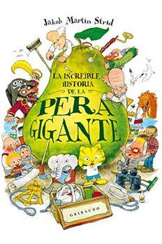 Den utrolige historien om den kjempestore pæra (eller Beretningen om hvordan Jeronimus Bjergstrøm Severin Olsen ble gjeninnsatt i sitt rettmessige embete som Solbys borgermester, til glede for alle byens innbyggere, utenom én) book cover