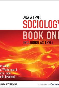 AQA A Level Sociology Book One Including AS Level by Rob Webb book cover