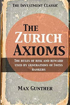 The Zurich Axioms book cover