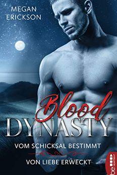 Blood Dynasty - Vom Schicksal bestimmt & Von Liebe erweckt book cover