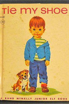 Tie My Shoe (Rand McNally Junior Elf Book) book cover