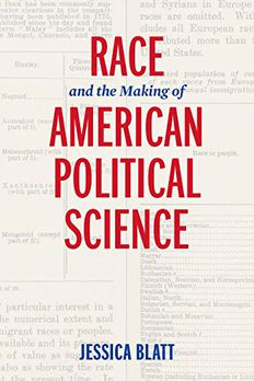 Race and the Making of American Political Science American Governance book cover