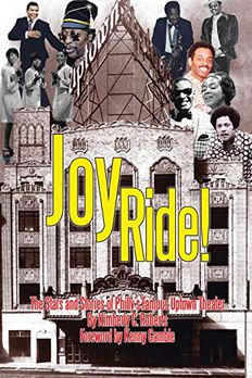 Joy Ride! the Stars and Stories of Philly's Famous Uptown Theater book cover
