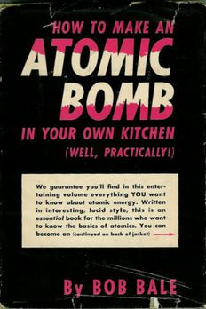 How to Make an Atomic Bomb in Your Own Kitchen book cover
