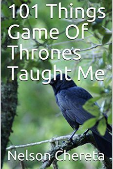 101 Things I Learned from Watching Game of Thrones book cover