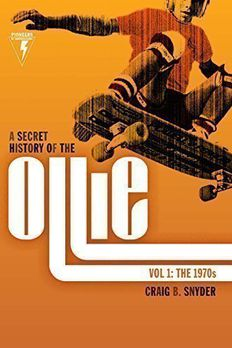 A Secret History of the Ollie, Volume 1 book cover