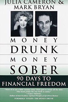Money Drunk, Money Sober; 90 Days to Financial Freedom book cover