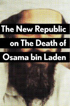 The New Republic on The Death of Osama bin Laden book cover
