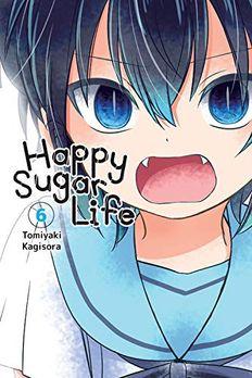 Happy Sugar Life, Vol. 6 book cover