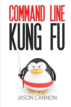 Command Line Kung Fu book cover