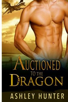 Auctioned To The Dragon book cover