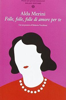 Folle, folle, folle di amore per te. Poesie per giovani innamorati book cover