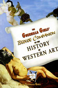 The Guerrilla Girls' Bedside Companion to the History of Western Art book cover