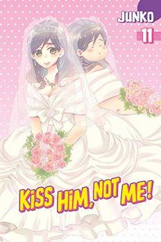 Kiss Him, Not Me!, Vol. 11 book cover