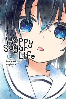 Happy Sugar Life, Vol. 2 book cover