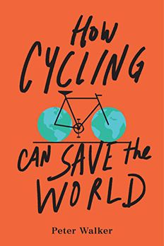How Cycling Can Save the World book cover