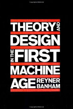 Theory and Design in the First Machine Age book cover