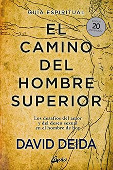 El camino del hombre superior. Guía espiritual. EDICIÓN 20 ANIVERSARIO book cover