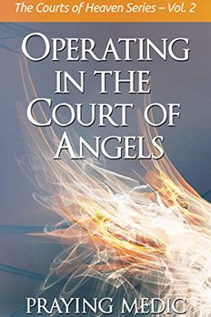 Operating in the Court of Angels (The Courts of Heaven Book 2) book cover