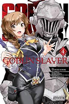 Goblin Slayer, Vol. 4 book cover