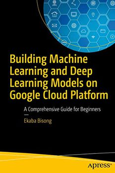 Building Machine Learning and Deep Learning Models on Google Cloud Platform book cover
