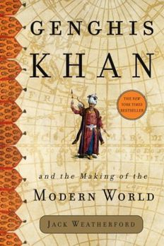 Genghis Khan and the Making of the Modern World by Jack Weatherford book cover