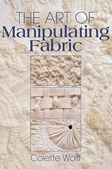 The Art of Manipulating Fabric book cover