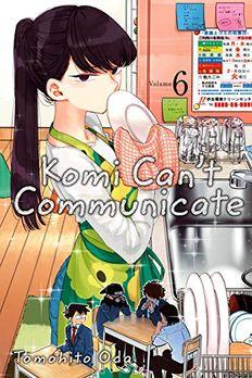 Komi Can't Communicate, Vol. 6 book cover