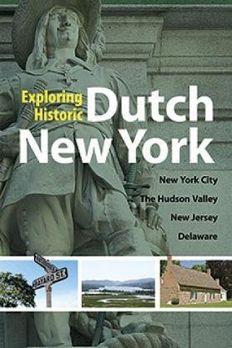 Exploring Historic Dutch New York book cover