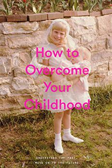How to Overcome Your Childhood book cover