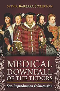 Medical Downfall of the Tudors book cover