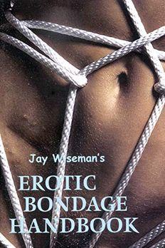 Jay Wiseman's Erotic Bondage Handbook book cover