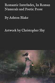 Romantic Interludes, In Roman Numerals and Poetic Prose book cover
