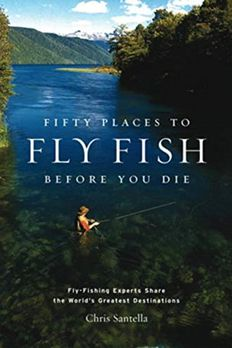 Fifty Places to Fly Fish Before You Die book cover