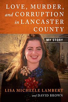 Love, Murder, and Corruption in Lancaster County book cover