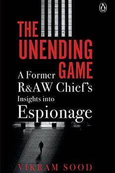 The Unending Game [Hardcover] Vikram Sood book cover