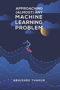 ApproachingAny Machine Learning Problem book cover