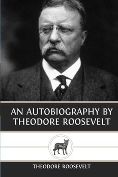 An Autobiography by Theodore Roosevelt book cover