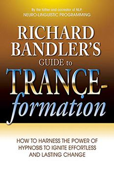 Richard Bandler's Guide to Trance-formation book cover