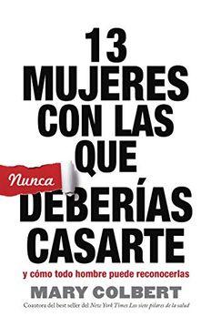 13 Mujeres Con Las Que Nunca Deberías Casarte book cover