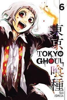 Tokyo Ghoul, Vol. 6 book cover