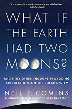 What If the Earth Had Two Moons? book cover