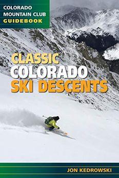 Classic Colorado Ski Descents book cover