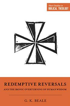 Redemptive Reversals and the Ironic Overturning of Human Wisdom book cover