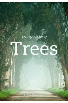 The Life and Love of Trees book cover