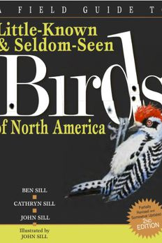 A Field Guide To Little-Known And Seldom-Seen Birds Of North America book cover