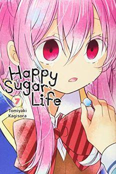 Happy Sugar Life, Vol. 7 book cover