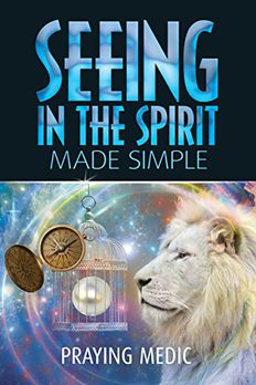 Seeing in the Spirit Made Simple (The Kingdom of God Made Simple Book 2) book cover