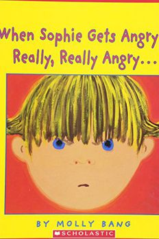 When Sophie Gets Angry - Really, Really Angry… book cover